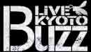 LiVE Buzz KYOTO